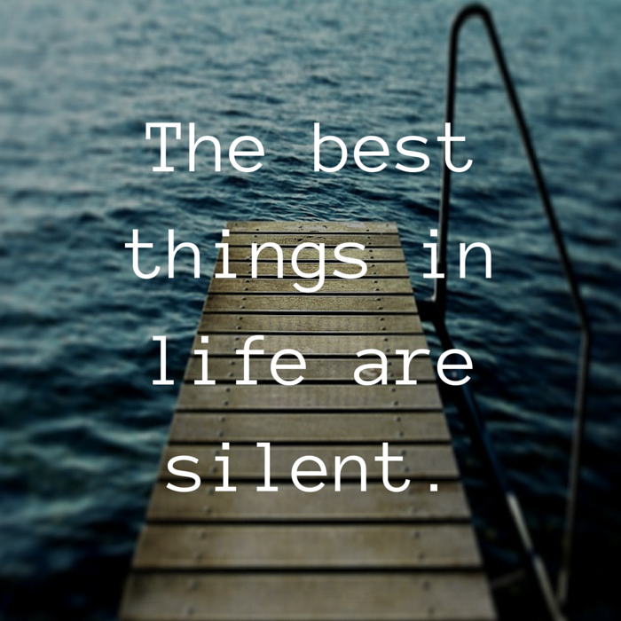 best things are silent