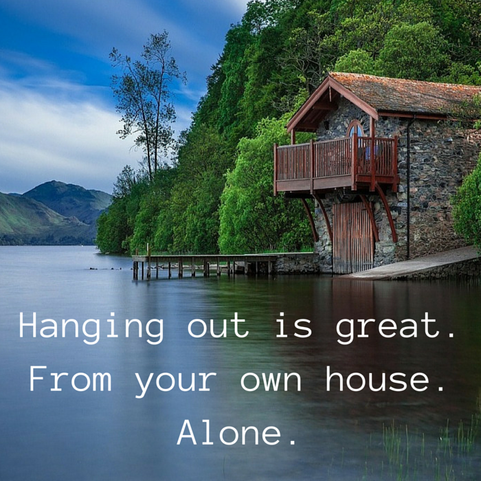 hanging out alone