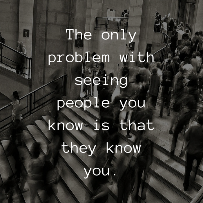 seeing people problem quote