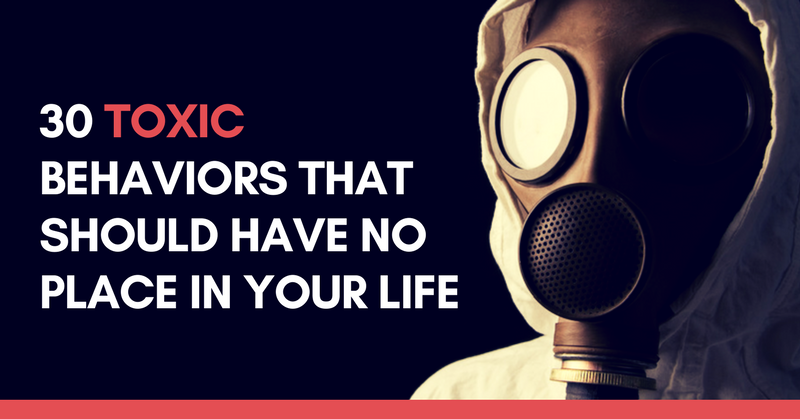 30 Toxic Behaviors That Should Have No Place In Your Life