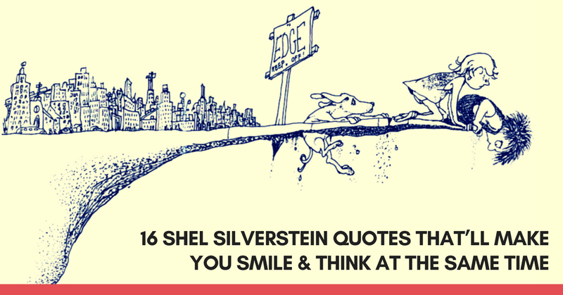 16 Shel Silverstein Quotes That'll Make You Smile & Think ...