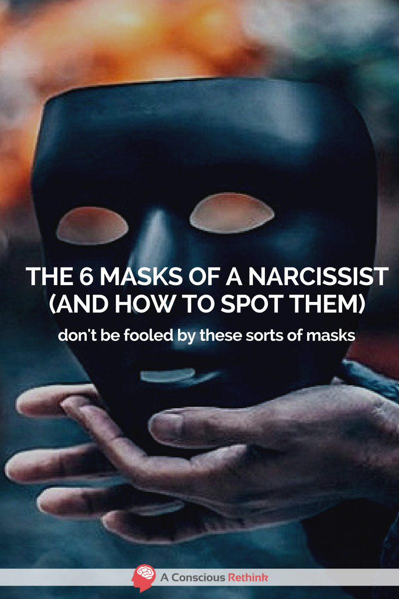 The 6 Masks Of A Narcissist (And How To Spot Them)