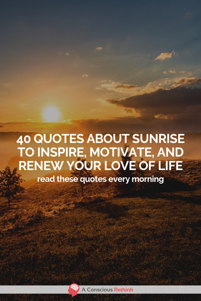 40 Quotes About Sunrise And Sunset (Thoughts For Morning